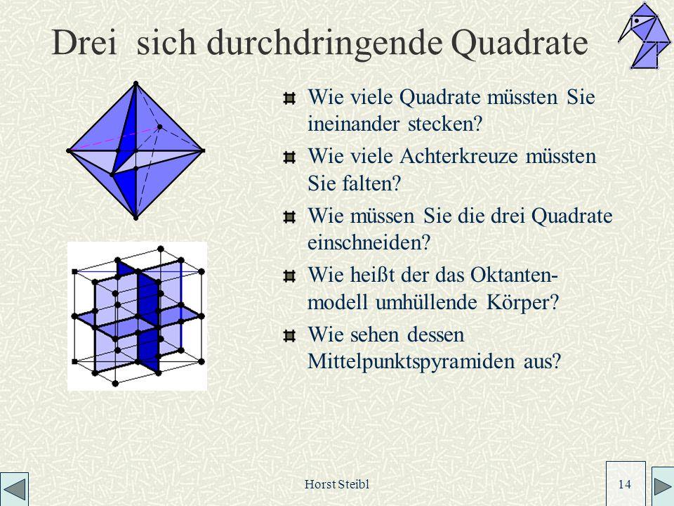Horst Steibl 14 Drei sich durchdringende Quadrate Wie viele Quadrate müssten Sie ineinander stecken.