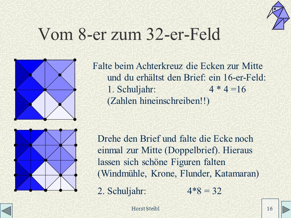 Horst Steibl 16 Vom 8-er zum 32-er-Feld Falte beim Achterkreuz die Ecken zur Mitte und du erhältst den Brief: ein 16-er-Feld: 1.