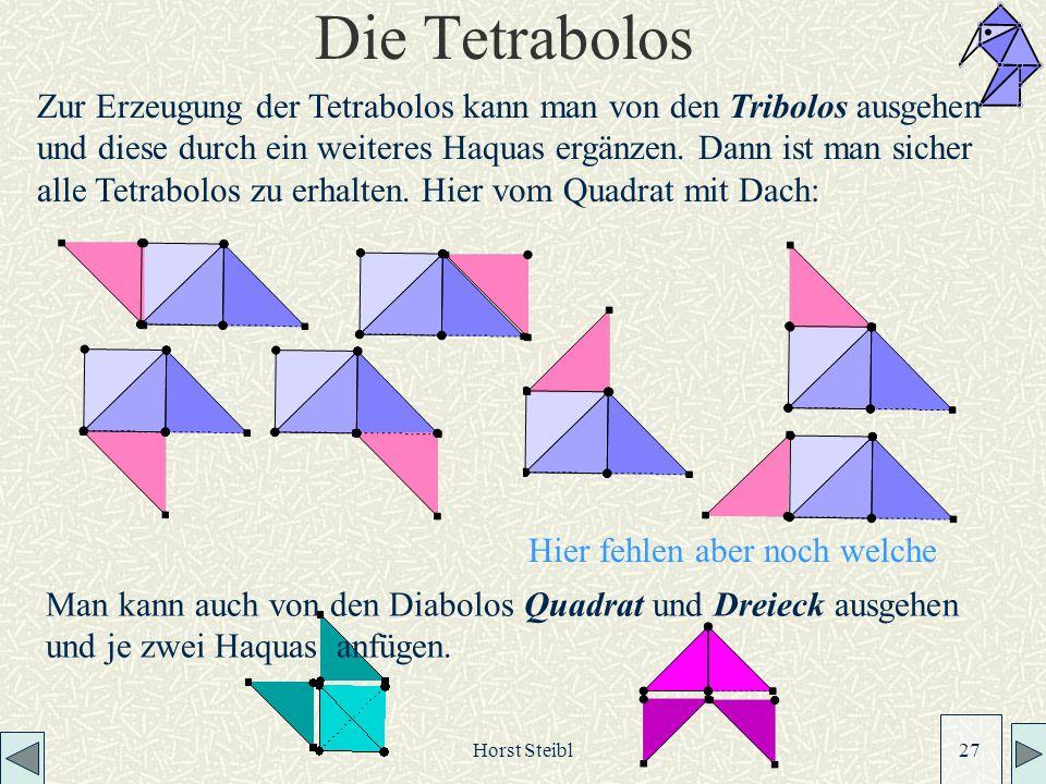 Horst Steibl 27 Die Tetrabolos Zur Erzeugung der Tetrabolos kann man von den Tribolos ausgehen und diese durch ein weiteres Haquas ergänzen.