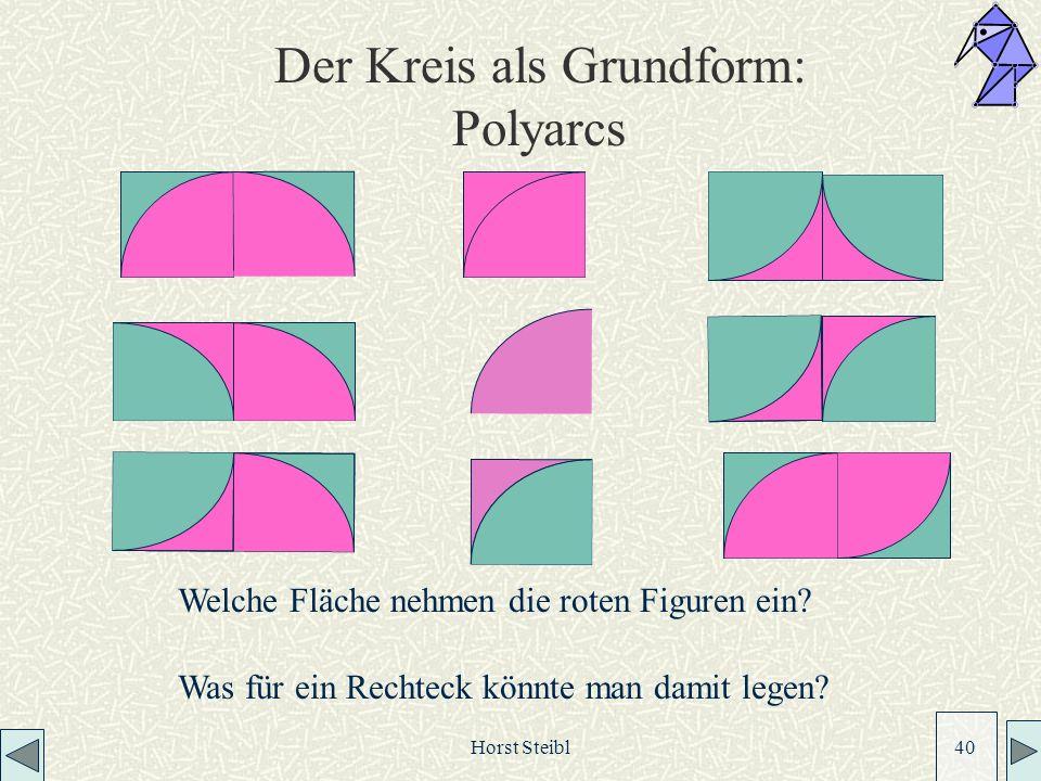 Horst Steibl 40 Der Kreis als Grundform: Polyarcs Welche Fläche nehmen die roten Figuren ein.