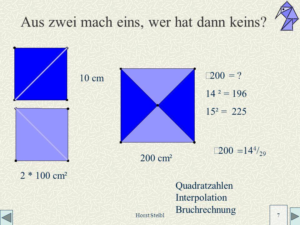 Horst Steibl 7 10 cm 2 * 100 cm² Aus zwei mach eins, wer hat dann keins.