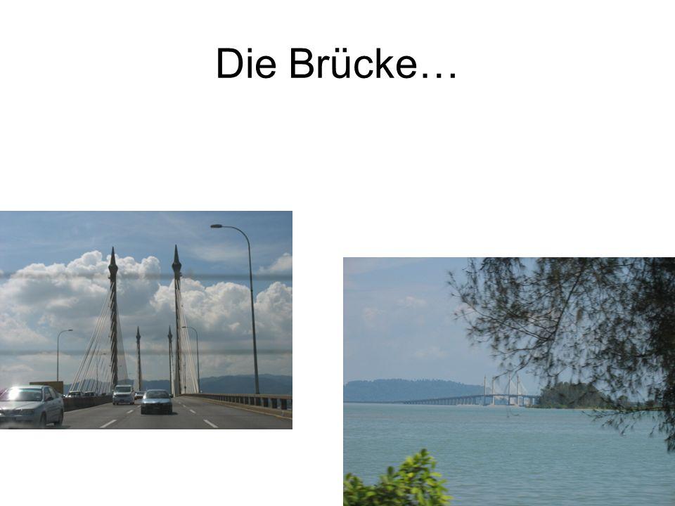 Die Brücke…
