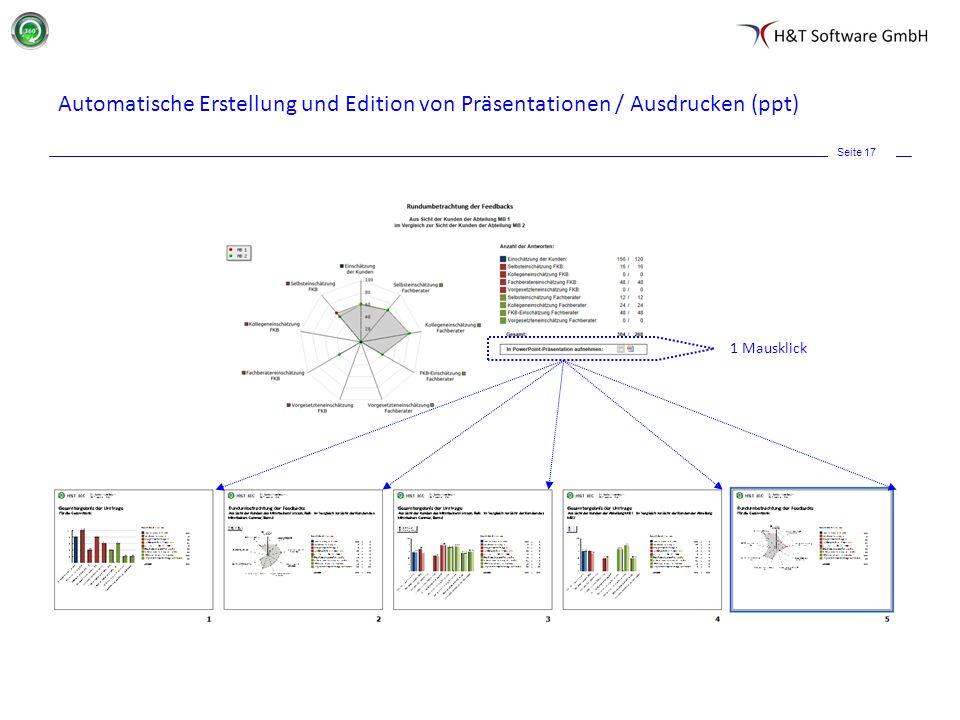 Seite 17 Automatische Erstellung und Edition von Präsentationen / Ausdrucken (ppt) 1 Mausklick