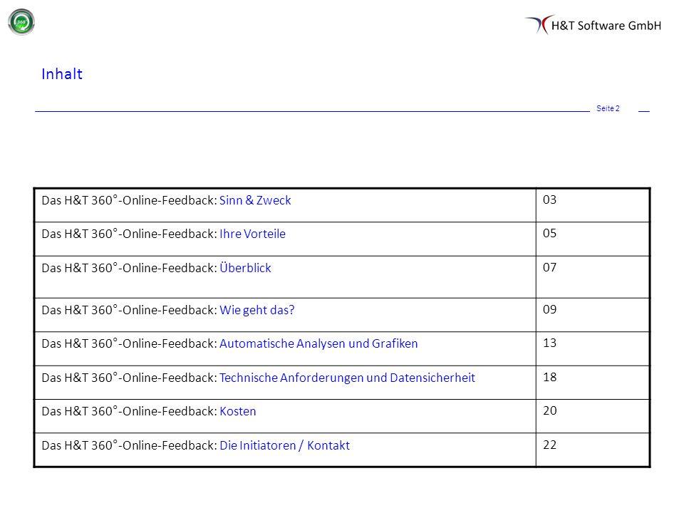 Seite 2 Inhalt Das H&T 360°-Online-Feedback: Sinn & Zweck03 Das H&T 360°-Online-Feedback: Ihre Vorteile05 Das H&T 360°-Online-Feedback: Überblick07 Da