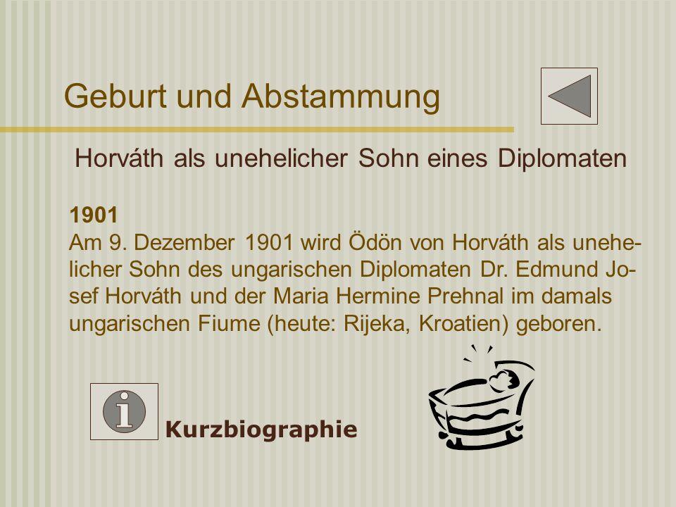 Geburt und Abstammung Horváth als unehelicher Sohn eines Diplomaten 1901 Am 9.