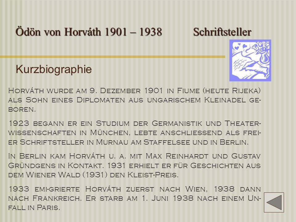 Ödön von Horváth1901 – 1938Schriftsteller Kurzbiographie Horváth wurde am 9.