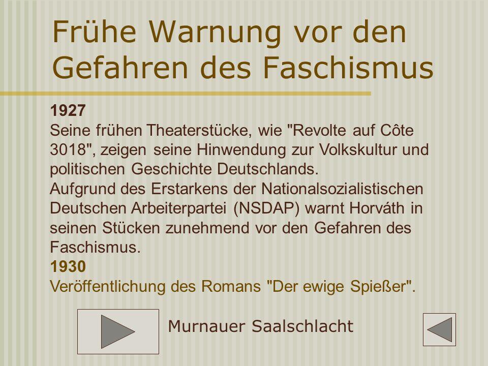 Frühe Warnung vor den Gefahren des Faschismus 1927 Seine frühen Theaterstücke, wie Revolte auf Côte 3018 , zeigen seine Hinwendung zur Volkskultur und politischen Geschichte Deutschlands.