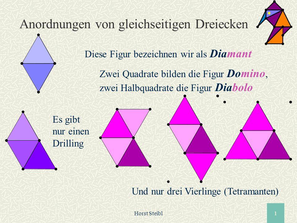 Horst Steibl1 Anordnungen von gleichseitigen Dreiecken Diese Figur bezeichnen wir als Diamant Zwei Quadrate bilden die Figur Domino, zwei Halbquadrate