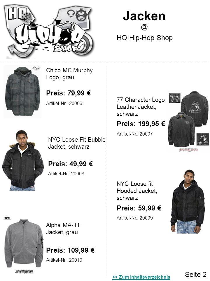Seite 3 Hoodies HQ Hip-Hop Shop @ Thug Life Pocket Print Hoodie, schwarz ROC Block Zip Hoodie, schwarz Preis: 89,99 Preis: 44,99 AMSTAFF Baboo Zip Hoodie, grau Preis: 89,99 Chico Weirdo Zip Hoodie, grau Preis: 84,99 Southpole SP Zip Hoodie, weiss Preis: 64,99 Artikel-Nr.: 20012 Artikel-Nr.: 20011 Artikel-Nr.: 20013 Artikel-Nr.: 20014 Artikel-Nr.: 20015 >> Zum Inhaltsverzeichnis