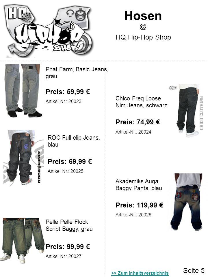 Seite 5 Hosen HQ Hip-Hop Shop @ Phat Farm, Basic Jeans, grau Chico Freq Loose Nim Jeans, schwarz Preis: 74,99 Preis: 59,99 ROC Full clip Jeans, blau P