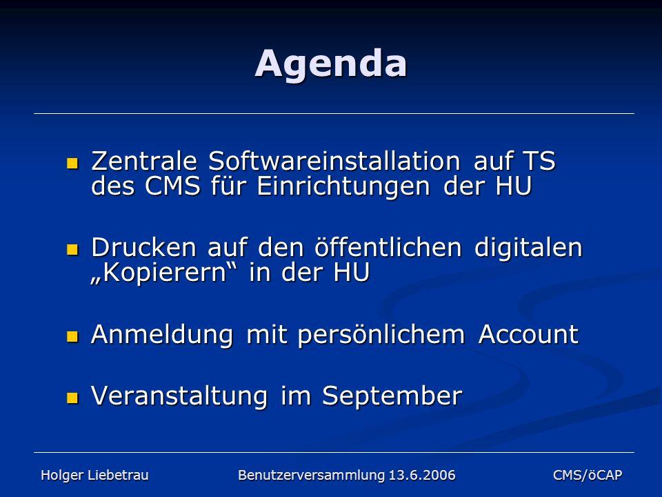 Agenda Zentrale Softwareinstallation auf TS des CMS für Einrichtungen der HU Zentrale Softwareinstallation auf TS des CMS für Einrichtungen der HU Dru