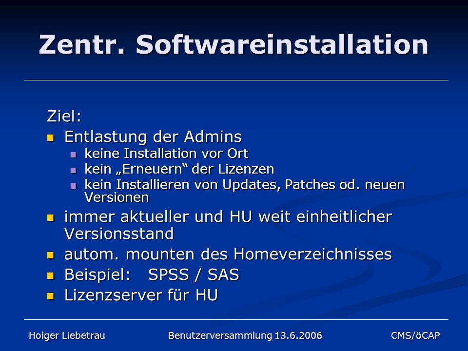 Zentr. Softwareinstallation Ziel: Entlastung der Admins Entlastung der Admins keine Installation vor Ort keine Installation vor Ort kein Erneuern der