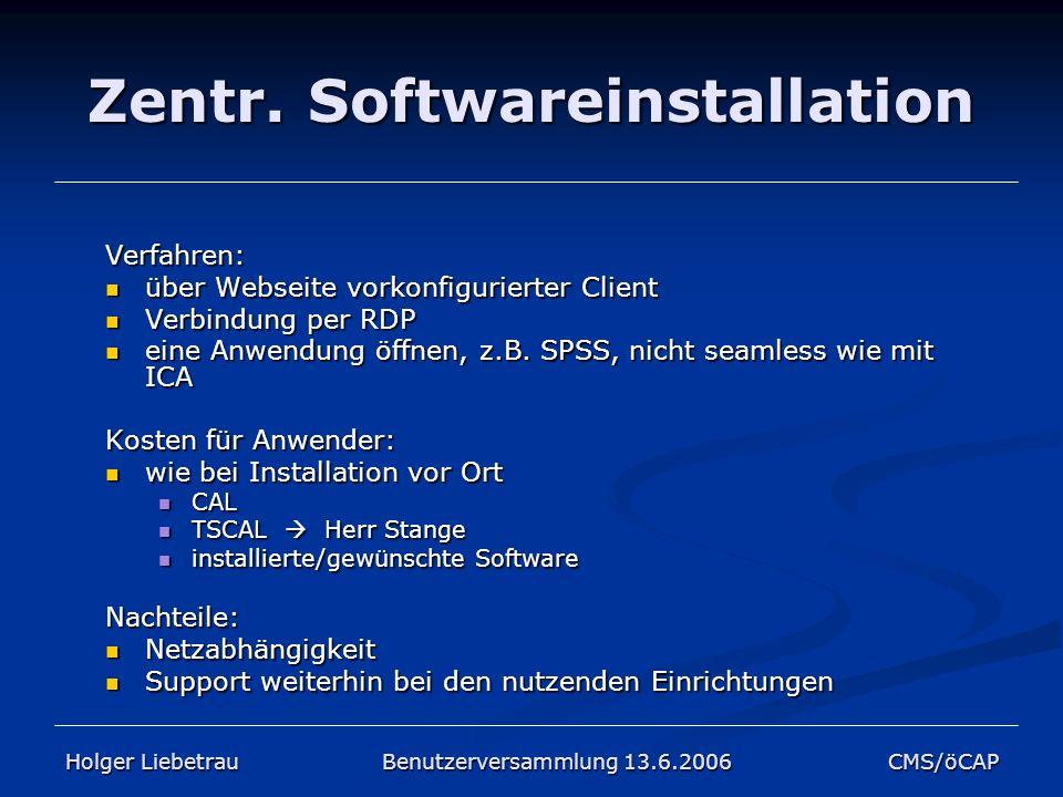 Zentr. Softwareinstallation Verfahren: über Webseite vorkonfigurierter Client über Webseite vorkonfigurierter Client Verbindung per RDP Verbindung per