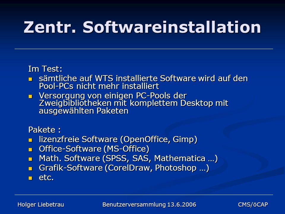 Zentr. Softwareinstallation Im Test: sämtliche auf WTS installierte Software wird auf den Pool-PCs nicht mehr installiert sämtliche auf WTS installier