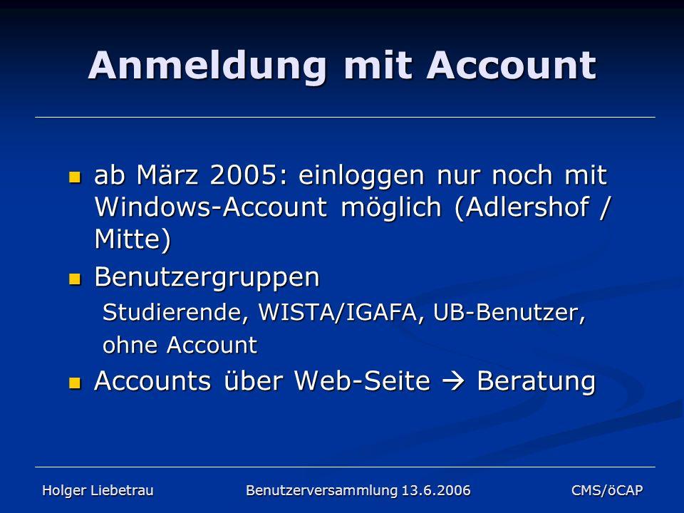 Anmeldung mit Account ab März 2005: einloggen nur noch mit Windows-Account möglich (Adlershof / Mitte) ab März 2005: einloggen nur noch mit Windows-Ac