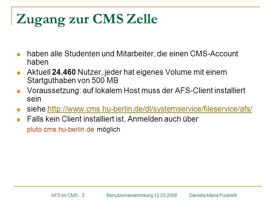 Zugang zur CMS Zelle haben alle Studenten und Mitarbeiter, die einen CMS-Account haben Aktuell 24.460 Nutzer, jeder hat eigenes Volume mit einem Start