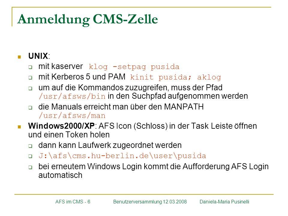 Anmeldung CMS-Zelle UNIX: mit kaserver klog -setpag pusida mit Kerberos 5 und PAM kinit pusida; aklog um auf die Kommandos zuzugreifen, muss der Pfad
