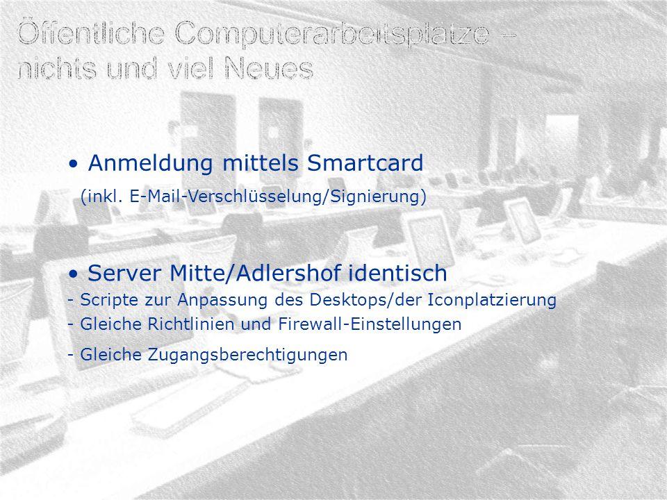 Server Mitte/Adlershof identisch - Scripte zur Anpassung des Desktops/der Iconplatzierung - Gleiche Richtlinien und Firewall-Einstellungen - Gleiche Z