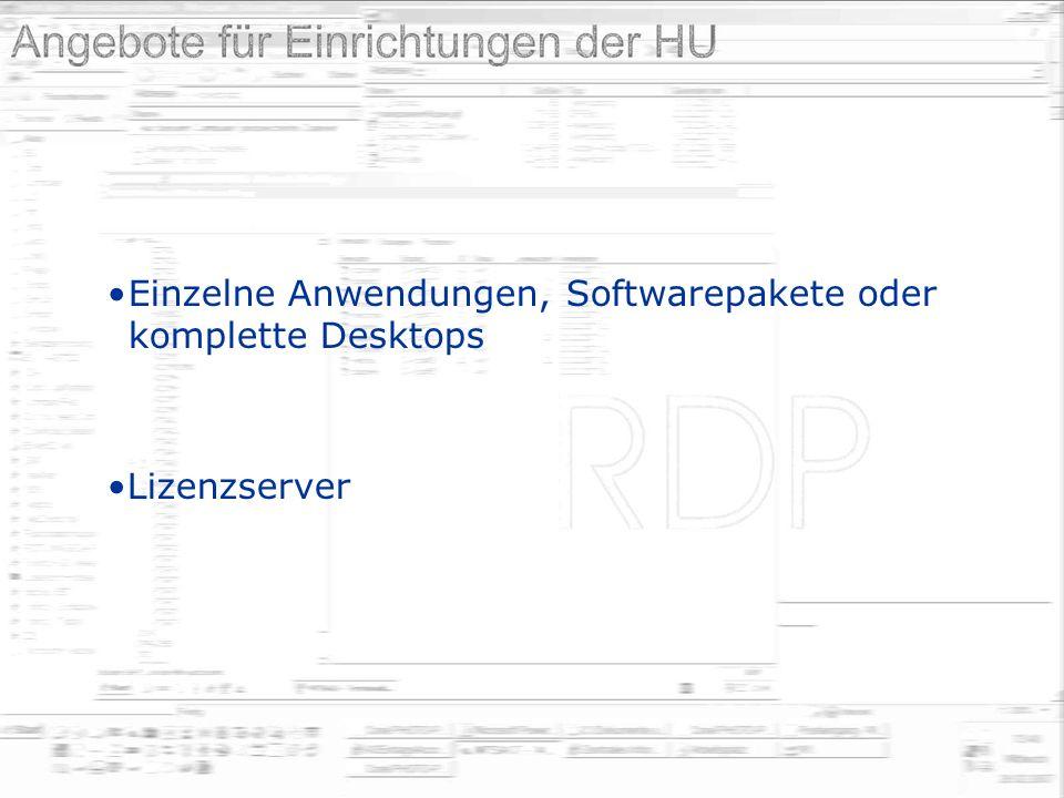 Einzelne Anwendungen, Softwarepakete oder komplette Desktops Lizenzserver