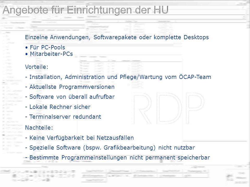 Einzelne Anwendungen, Softwarepakete oder komplette Desktops Für PC-Pools Mitarbeiter-PCs Vorteile: - Installation, Administration und Pflege/Wartung