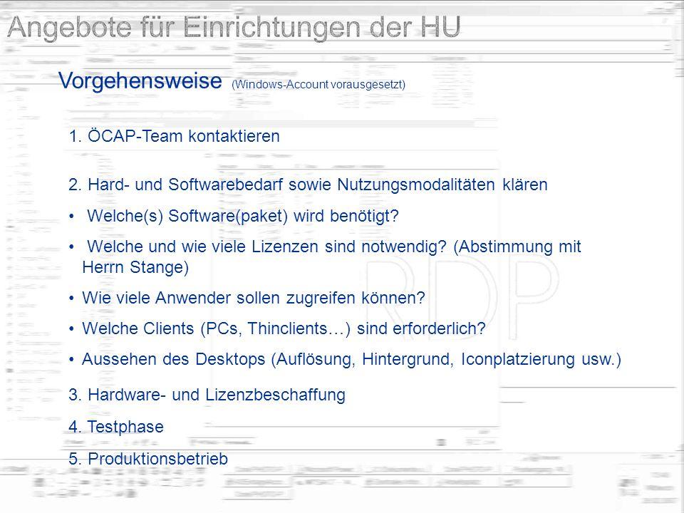 Vorgehensweise (Windows-Account vorausgesetzt) 2. Hard- und Softwarebedarf sowie Nutzungsmodalitäten klären Welche(s) Software(paket) wird benötigt? W