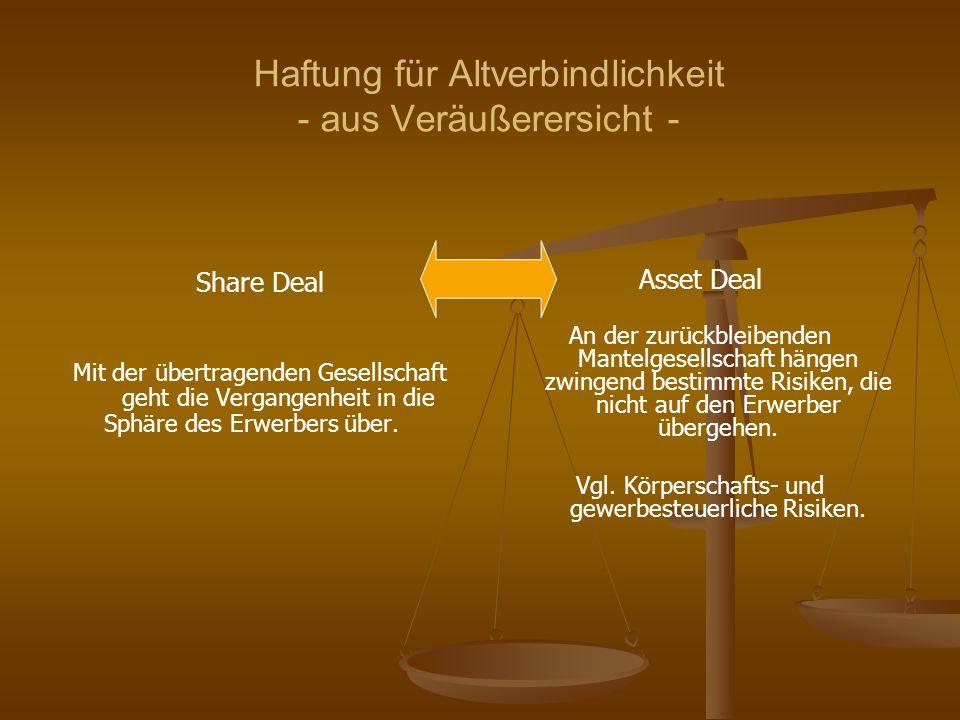 Haftung für Altverbindlichkeit - aus Veräußerersicht - Share Deal Mit der übertragenden Gesellschaft geht die Vergangenheit in die Sphäre des Erwerber