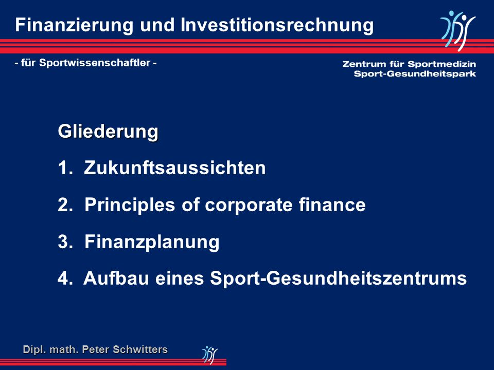 Überblick Aufbau eines Sport-Gesundheitszentrums I.Businessplan -Investitionsplan (Modellieren in Excel) -Bestimmung der unsicheren Parameter II.Kooperationsvertrag III.Einnahme-Überschussrechnung