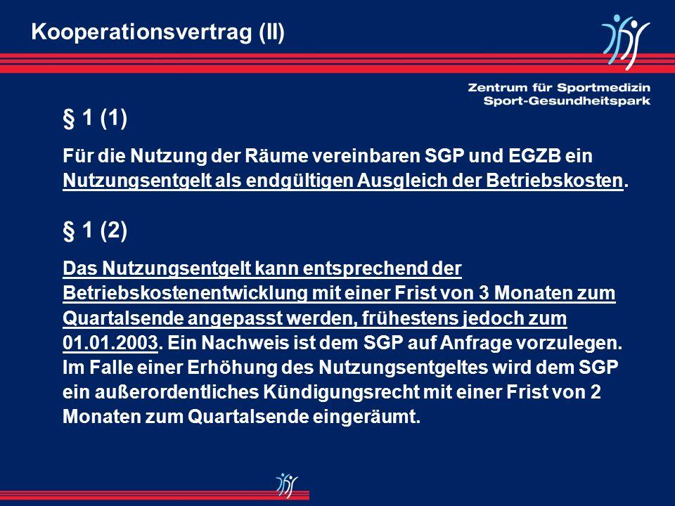 Kooperationsvertrag (I) Präambel Das EGZB und der SGP begründen mit diesem Vertrag eine enge Zusammenarbeit und streben den Aufbau eines Gesundheitsze