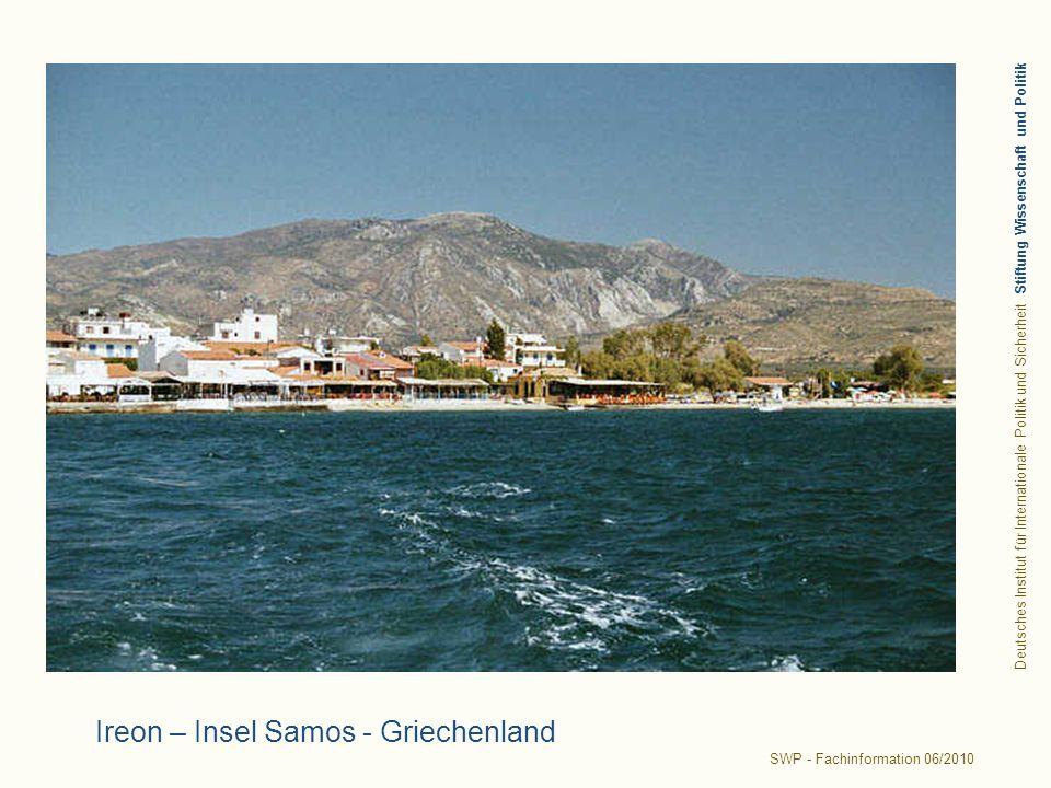Deutsches Institut für Internationale Politik und Sicherheit Stiftung Wissenschaft und Politik SWP - Fachinformation 06/2010 Ireon – Insel Samos - Griechenland