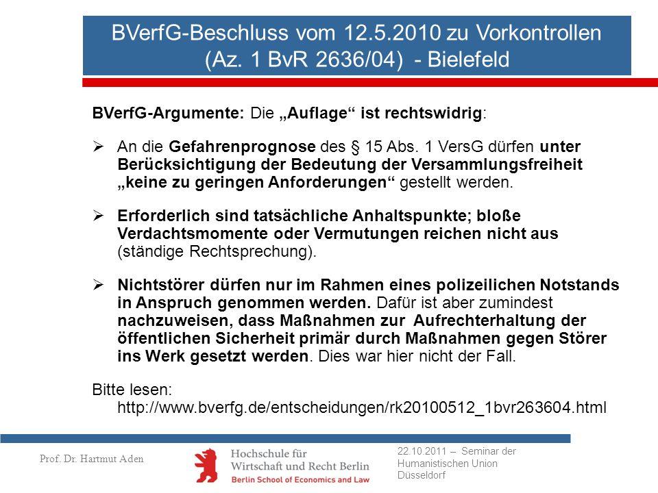 Prof. Dr. Hartmut Aden BVerfG-Beschluss vom 12.5.2010 zu Vorkontrollen (Az. 1 BvR 2636/04) - Bielefeld BVerfG-Argumente: Die Auflage ist rechtswidrig: