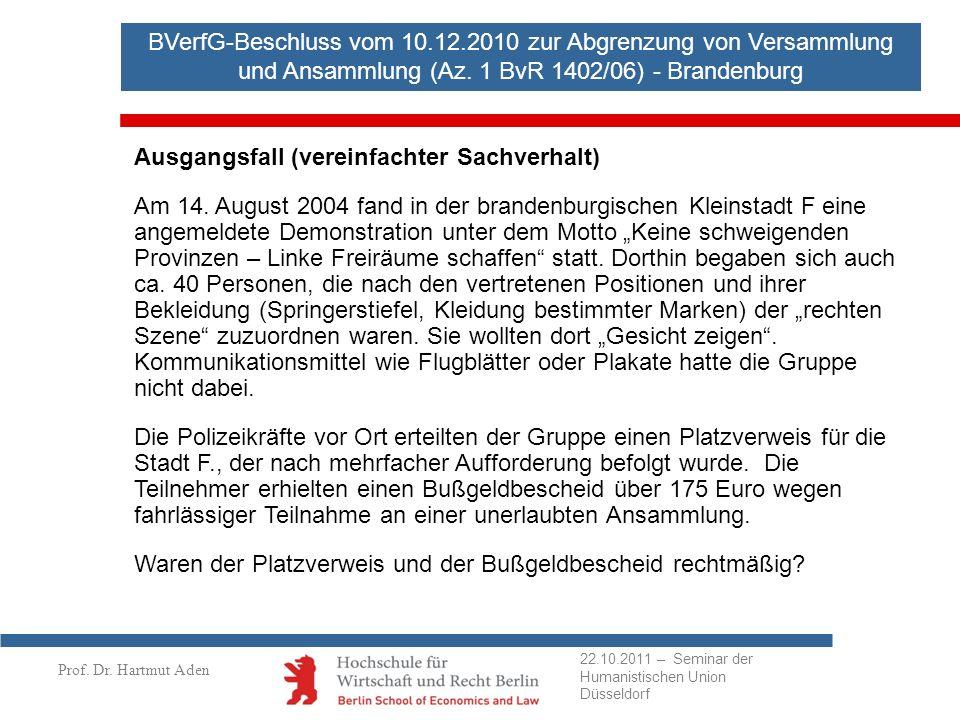 Prof. Dr. Hartmut Aden BVerfG-Beschluss vom 10.12.2010 zur Abgrenzung von Versammlung und Ansammlung (Az. 1 BvR 1402/06) - Brandenburg Ausgangsfall (v