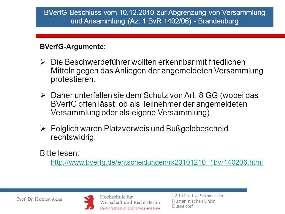 Prof. Dr. Hartmut Aden BVerfG-Beschluss vom 10.12.2010 zur Abgrenzung von Versammlung und Ansammlung (Az. 1 BvR 1402/06) - Brandenburg BVerfG-Argument