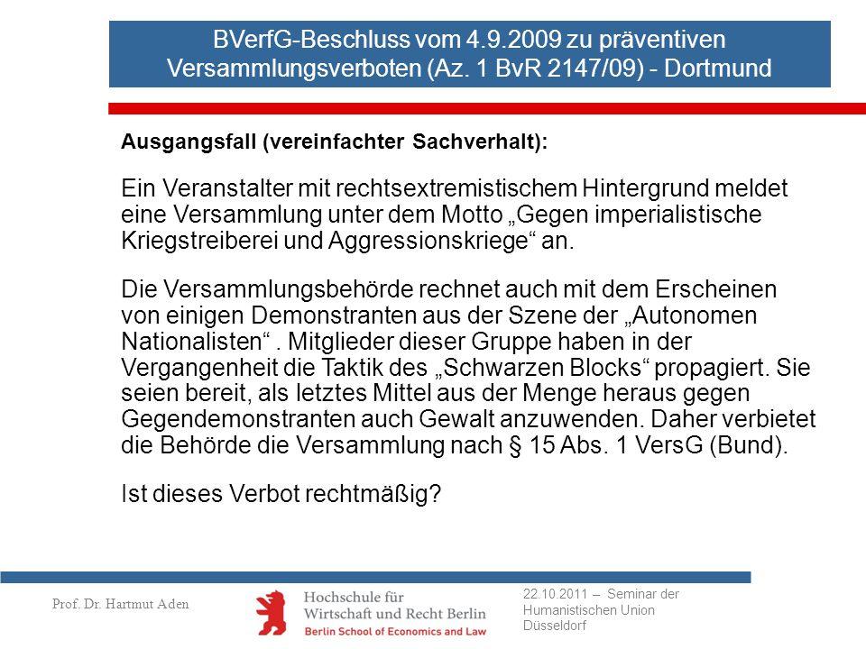 Prof. Dr. Hartmut Aden BVerfG-Beschluss vom 4.9.2009 zu präventiven Versammlungsverboten (Az. 1 BvR 2147/09) - Dortmund Ausgangsfall (vereinfachter Sa