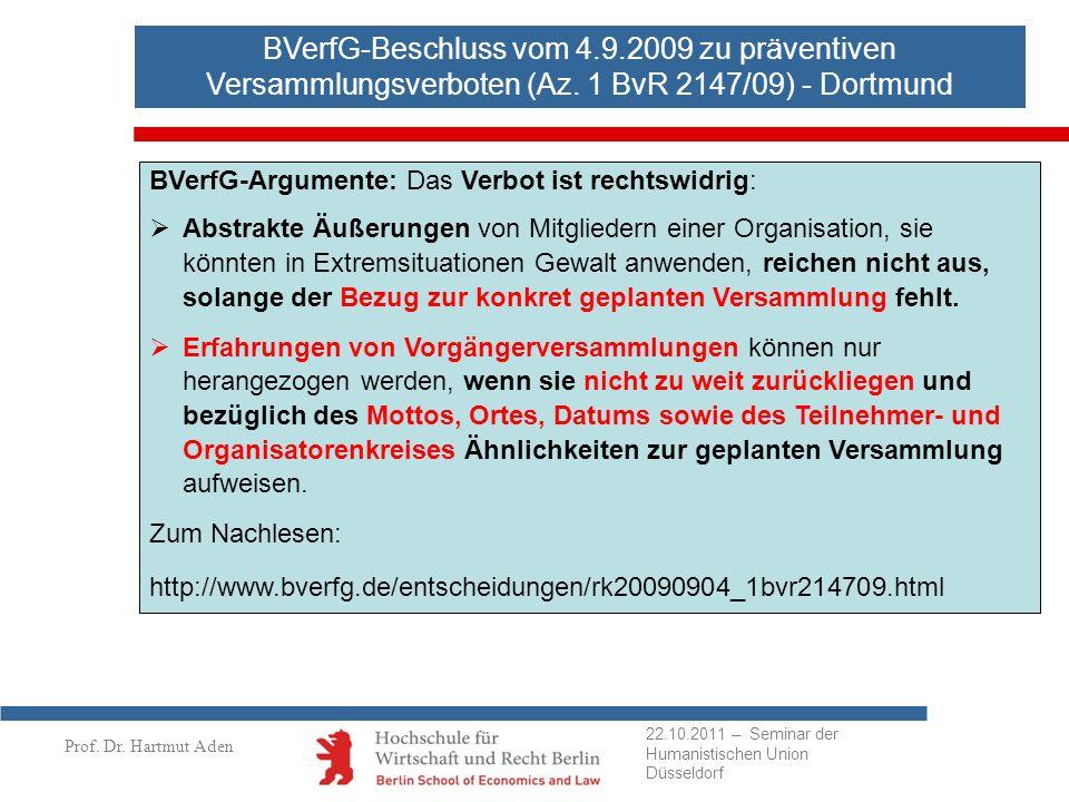 Prof. Dr. Hartmut Aden BVerfG-Beschluss vom 4.9.2009 zu präventiven Versammlungsverboten (Az. 1 BvR 2147/09) - Dortmund BVerfG-Argumente: Das Verbot i