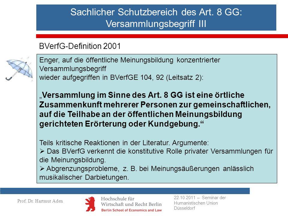 Prof. Dr. Hartmut Aden Sachlicher Schutzbereich des Art. 8 GG: Versammlungsbegriff III BVerfG-Definition 2001 Enger, auf die öffentliche Meinungsbildu