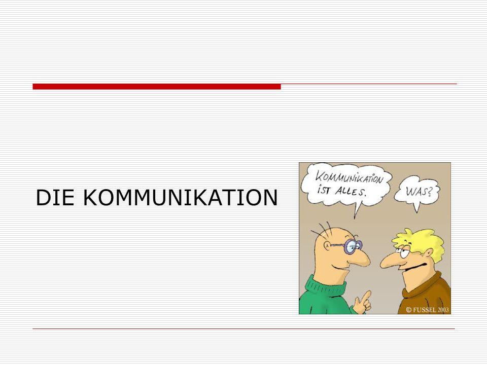 DIE KOMMUNIKATION