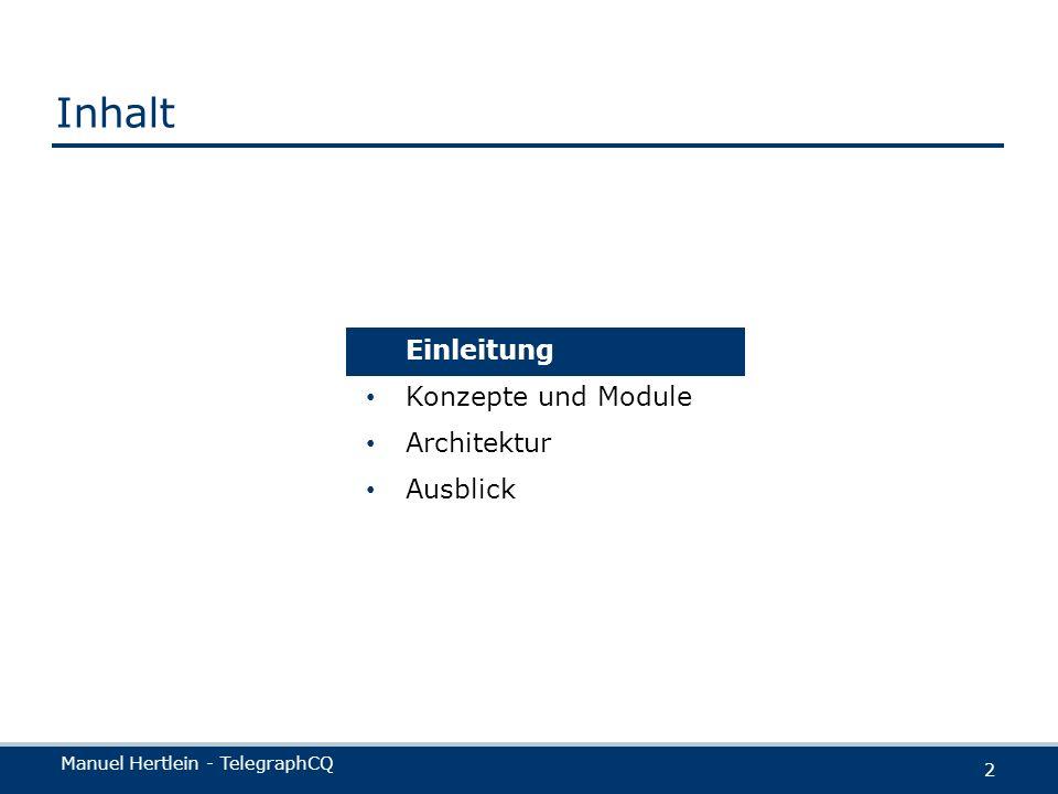 Manuel Hertlein - TelegraphCQ 2 Einleitung Konzepte und Module Architektur Ausblick Inhalt