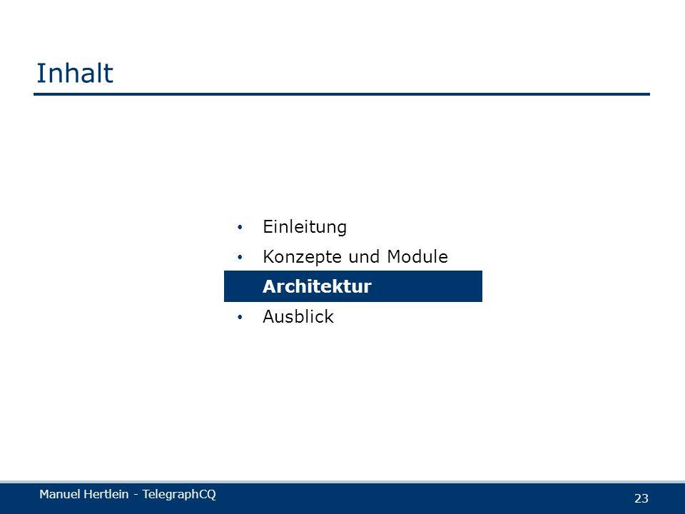 Manuel Hertlein - TelegraphCQ 23 Einleitung Konzepte und Module Architektur Ausblick Inhalt