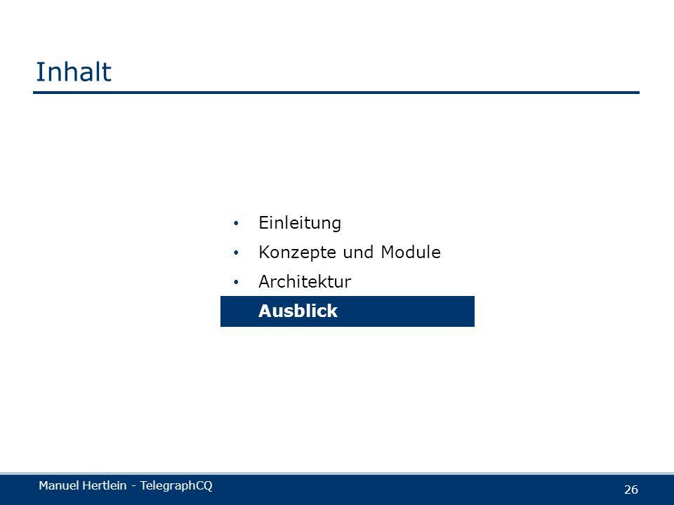 Manuel Hertlein - TelegraphCQ 26 Einleitung Konzepte und Module Architektur Ausblick Inhalt