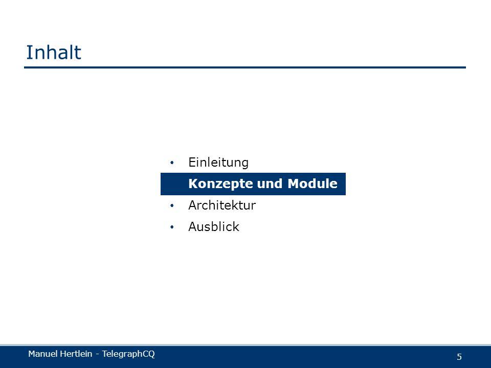 Manuel Hertlein - TelegraphCQ 5 Einleitung Konzepte und Module Architektur Ausblick Inhalt