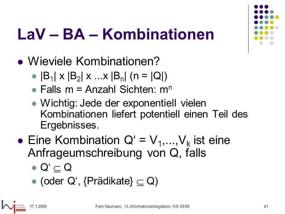 17.1.2006Felix Naumann, VL Informationsintegration, WS 05/0641 LaV – BA – Kombinationen Wieviele Kombinationen.