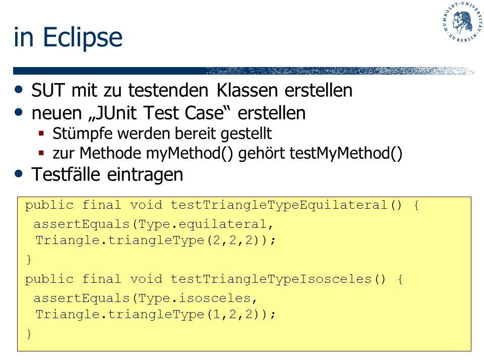 in Eclipse SUT mit zu testenden Klassen erstellen neuen JUnit Test Case erstellen Stümpfe werden bereit gestellt zur Methode myMethod() gehört testMyM