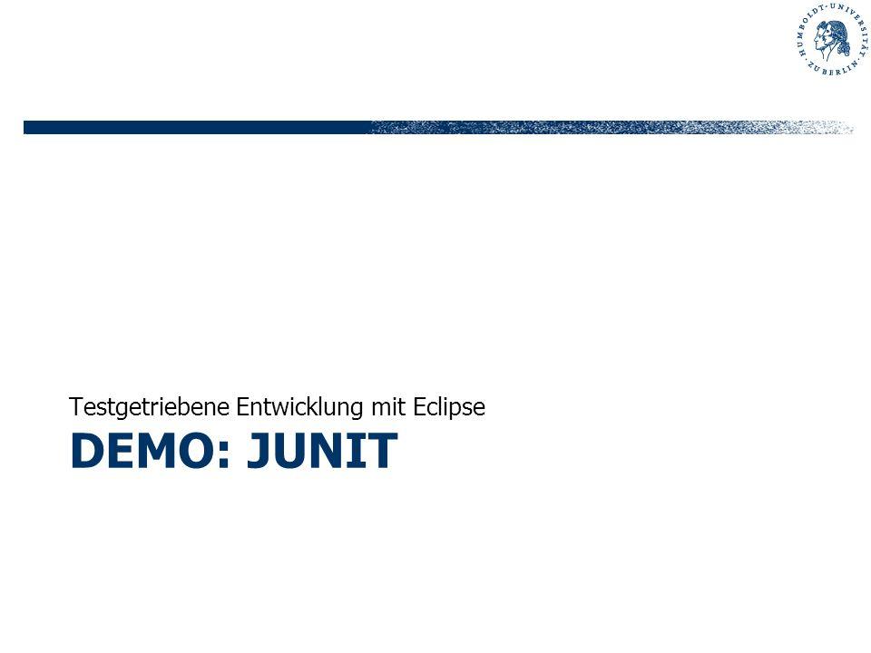 DEMO: JUNIT Testgetriebene Entwicklung mit Eclipse