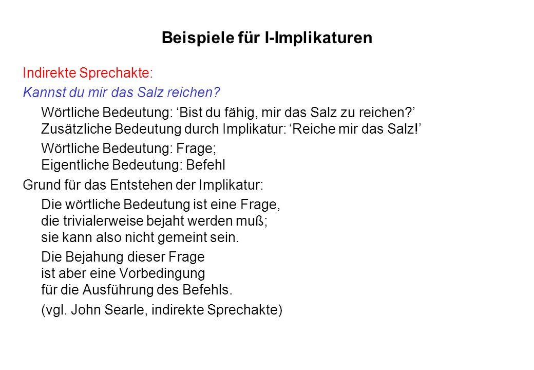 Beispiele für I-Implikaturen Negationsanhebung vgl.