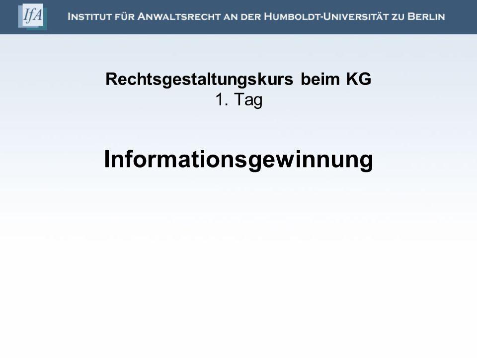 Rechtsgestaltungskurs beim KG 1. Tag Informationsgewinnung