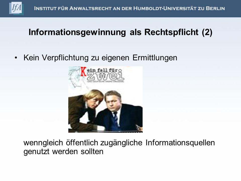 Informationsgewinnung als Rechtspflicht (2) Kein Verpflichtung zu eigenen Ermittlungen wenngleich öffentlich zugängliche Informationsquellen genutzt w