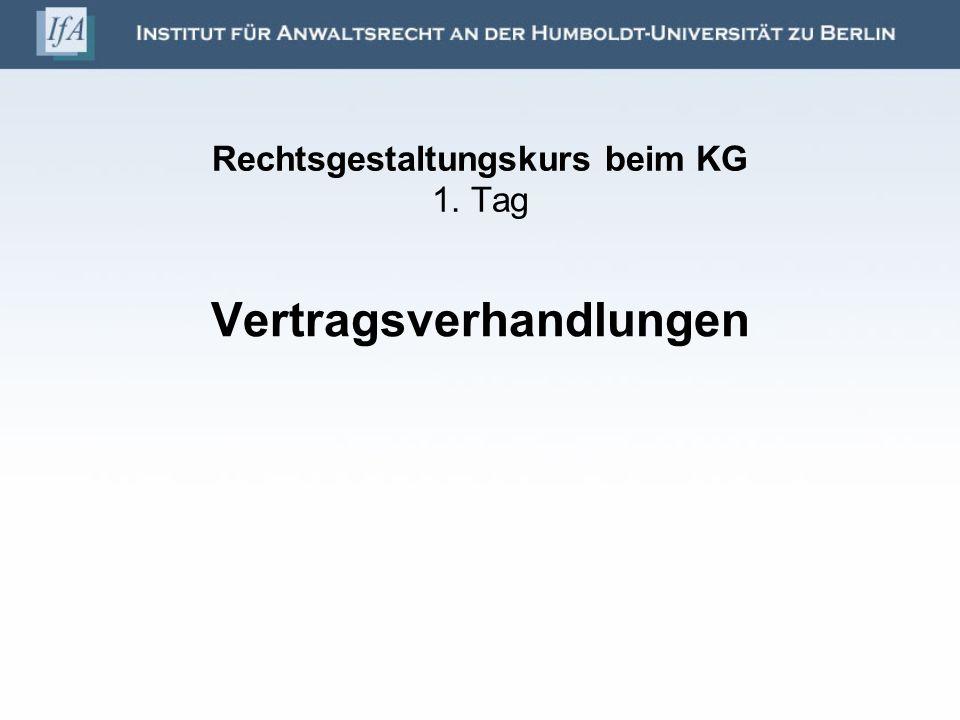 Rechtsgestaltungskurs beim KG 1. Tag Vertragsverhandlungen