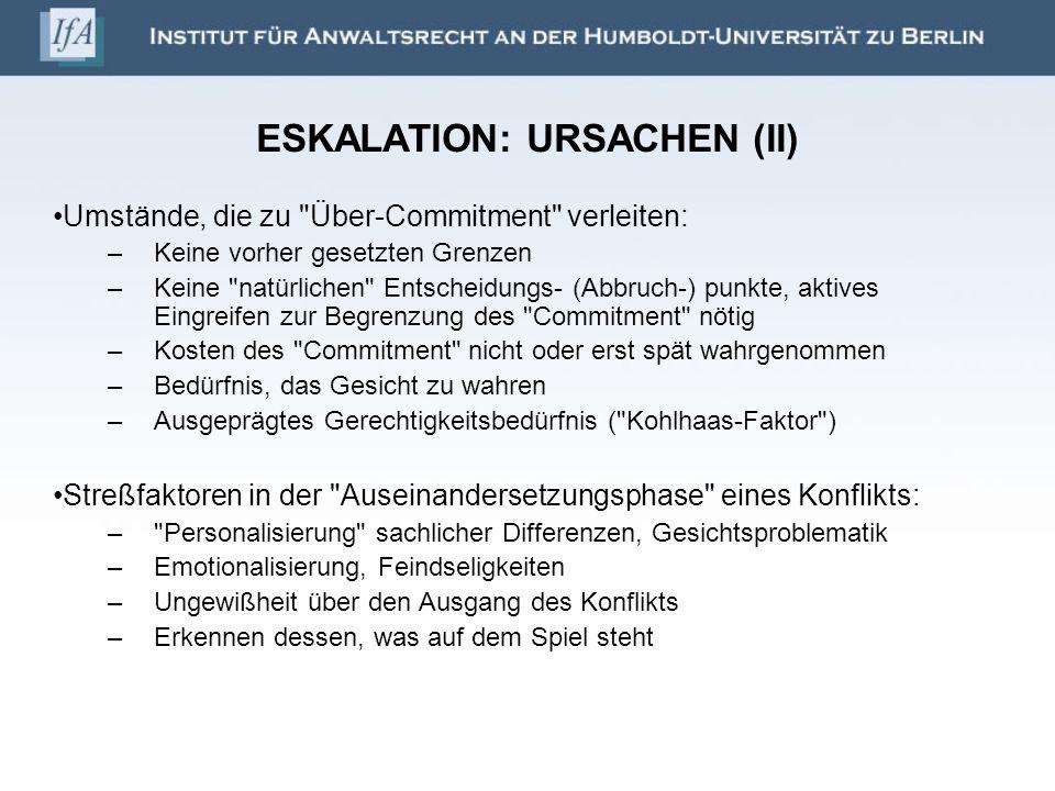 ESKALATION: URSACHEN (II) Umstände, die zu