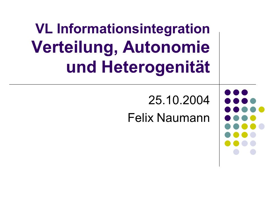25.10.2004Felix Naumann, VL Informationsintegration, WS 05/062 Wiederholung: Data Warehouse Aufbau eines Data Warehouse Quelle: Ulf Leser, VL Data Warehouses