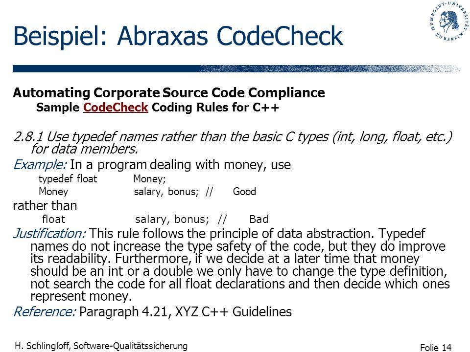 Folie 14 H. Schlingloff, Software-Qualitätssicherung Beispiel: Abraxas CodeCheck Automating Corporate Source Code Compliance Sample CodeCheck Coding R